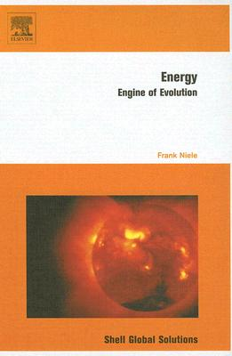Energy: Engine of Evolution - Niele, Frank