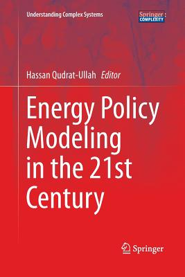 Energy Policy Modeling in the 21st Century - Qudrat-Ullah, Hassan (Editor)