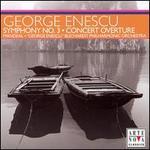 Enescu: Symphony No. 3; Concert Overture
