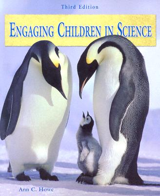 Engaging Children in Science - Howe, Ann C