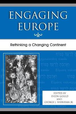 Engaging Europe: Rethinking a Changing Continent - Gould, Evlyn, Professor (Editor)