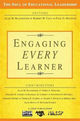 Engaging Every Learner - Blankstein, Alan M, and Cole, Robert W, and Houston, Paul D
