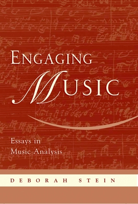 Engaging Music: Essays in Music Analysis - Stein, Deborah (Editor)