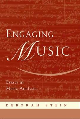Engaging Music: Essays in Music Analysis - Stein, Deborah, Dr. (Editor)