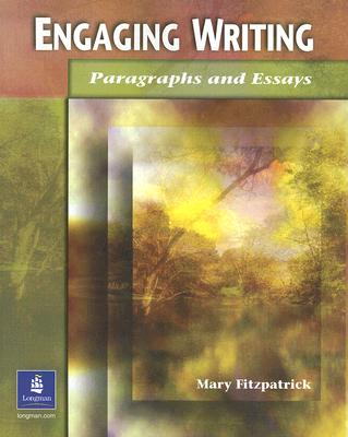 Engaging Writing: Paragraphs and Essays - Fitzpatrick, Mary