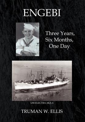 Engebi: Three Years, Six Months, One Day - Ellis, Truman W