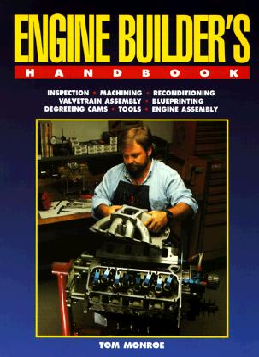 Engine Builder's Handbook Hp1245: How to Rebuild Your Engine to Original or Improved Condition - Monroe, Tom