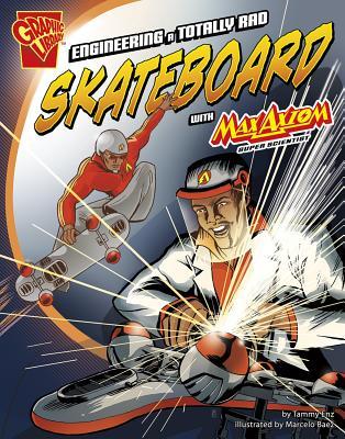 Engineering a Totally Rad Skateboard with Max Axiom, Super Scientist - Enz, Tammy