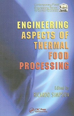 Engineering Aspects of Thermal Food Processing - Simpson, Ricardo (Editor)