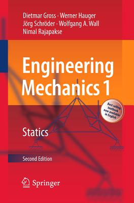 Engineering Mechanics 1: Statics - Gross, Dietmar, and Hauger, Werner, and Schroder, Jorg