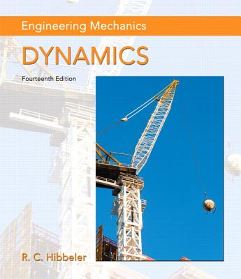Engineering Mechanics: Dynamics - Hibbeler, Russell C.