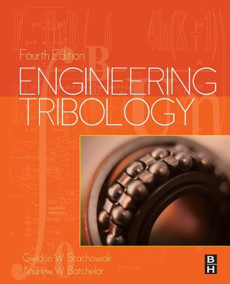 Engineering Tribology - Stachowiak, Gwidon, and Batchelor, Andrew W