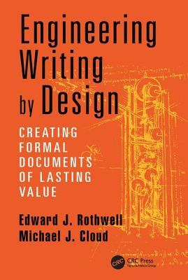 Engineering Writing by Design: Creating Formal Documents of Lasting Value - Rothwell, Edward J.