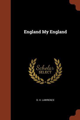 England My England - Lawrence, D H