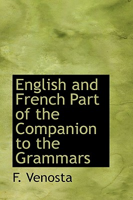 English and French Part of the Companion to the Grammars - Venosta, F
