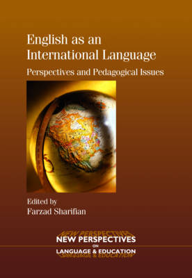 English as an International Language: Perspectives and Pedagogical Issues - Sharifian, Farzad, Dr. (Editor)