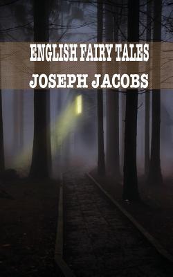 English Fairy Tales - Jacobs, Joseph