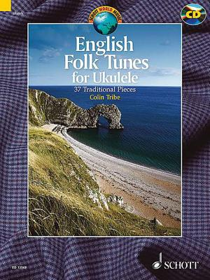 English Folk Tunes: 37 Traditional Pieces for Ukulele - Tribe, Colin (Editor)