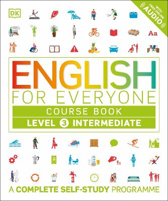 English for Everyone Course Book Level 3 Intermediate: A Complete Self-Study Programme - DK
