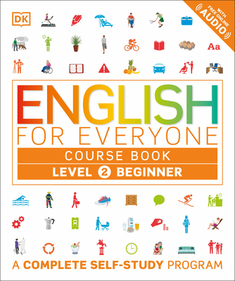 English for Everyone: Level 2: Beginner, Course Book: A Complete Self-Study Program - DK