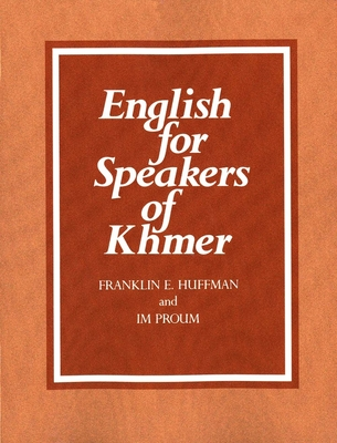 English for Speakers of Khmer - Huffman, Franklin E, and Proum, Im