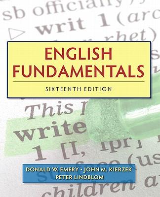 English Fundamentals - Emery, Donald W, and Kierzek, John M, and Lindblom, Peter