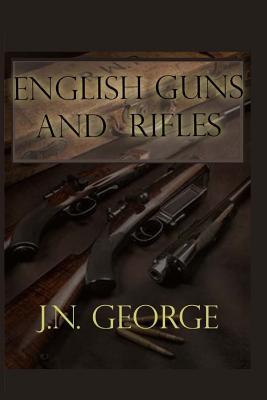 English Guns and Rifles - George, J N