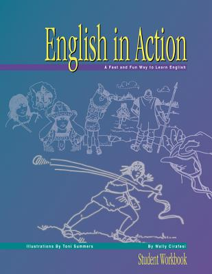 English in Action: Student Workbook - Cirafesi, Wally, and Summers, Toni