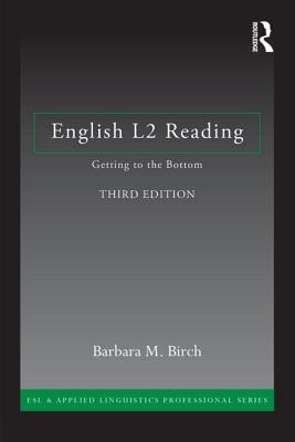 English L2 Reading: Getting to the Bottom - Birch, Barbara M