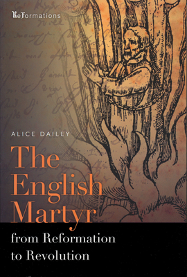English Martyr from Reformation to Revolution - Dailey, Alice