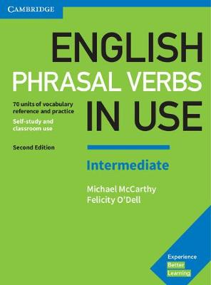 English Phrasal Verbs in Use Intermediate Book with Answers: Vocabulary Reference and Practice - McCarthy, Michael