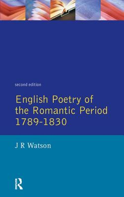 English Poetry of the Romantic Period 1789-1830 - Watson, J R