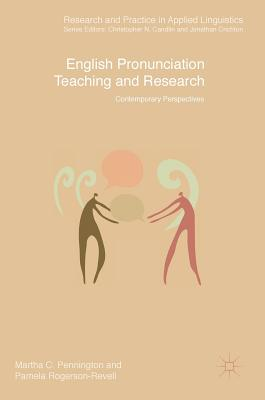 English Pronunciation Teaching and Research: Contemporary Perspectives - Pennington, Martha C, and Rogerson-Revell, Pamela