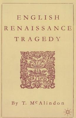 English Renaissance Tragedy - McAlindon, T.