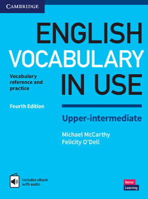 English Vocabulary in Use Upper-Intermediate Book with Answers and Enhanced eBook: Vocabulary Reference and Practice - McCarthy, Michael, and O'Dell, Felicity