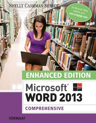 Enhanced Microsoft Word 2013: Comprehensive - Vermaat, Misty