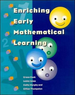 Enriching Early Mathematical Learning - Cook, Grace, and Murphy, Cathy, and Thumpston, Gillian