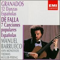 Enrique Granados: 12 Danzas Españolas; Manuel de Falla: 7 Canciones populares Españolas - Ann Monoyios (soprano); Manuel Barrueco (guitar); Thomas Müller-Pering (guitar)