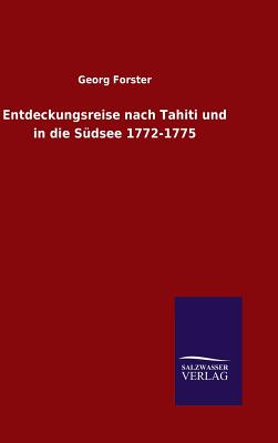 Entdeckungsreise Nach Tahiti Und in Die Sudsee 1772-1775 - Forster, George