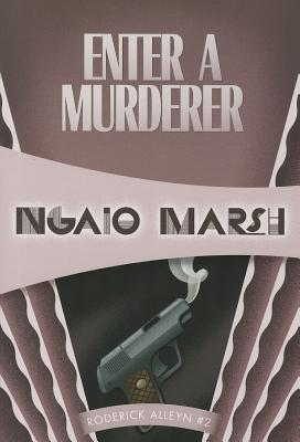 Enter a Murderer - Marsh, Ngaio