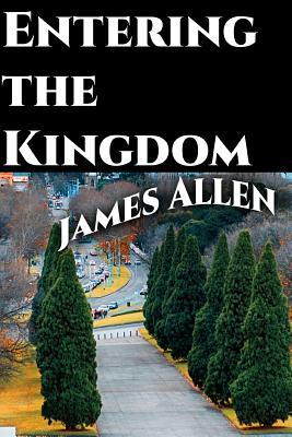 Entering the Kingdom - Allen, James, and Jiyo, Srinivasan (Editor)