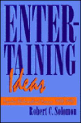 Entertaining Ideas - Solomon, Robert C