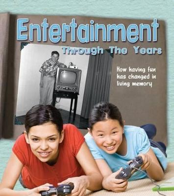 Entertainment Through the Years: How Having Fun Has Changed in Living Memory - Lewis, Clare