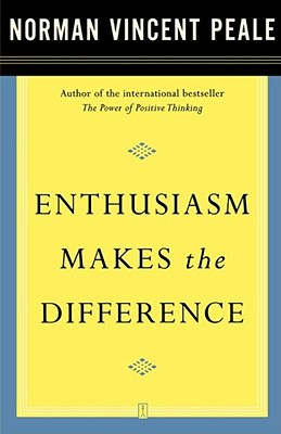 Enthusiasm Makes the Difference - Peale, Norman Vincent