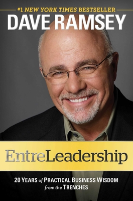 Entreleadership: 20 Years of Practical Business Wisdom from the Trenches - Ramsey, Dave