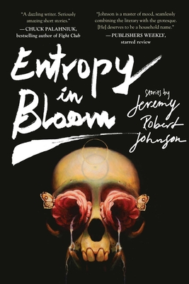 Entropy in Bloom: Stories - Johnson, Jeremy