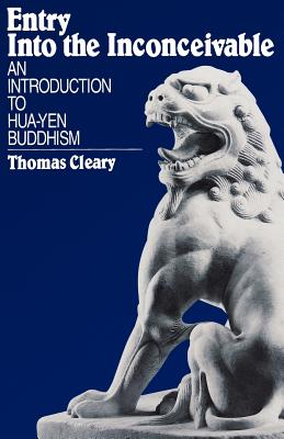 Entry Into the Inconceivable: An Introduction to Hua-Yen Buddhism - Cleary, Thomas