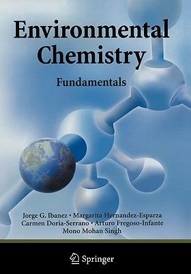 Environmental Chemistry: Fundamentals - Ibanez, Jorge G., and Hernandez-Esparza, Margarita, and Doria-Serrano, Carmen