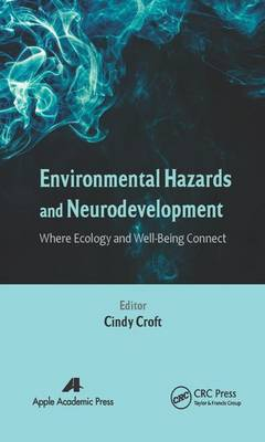 Environmental Hazards and Neurodevelopment: Where Ecology and Well-Being Connect - Croft, Cindy (Editor)