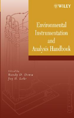 Environmental Instrumentation and Analysis Handbook - Down, Randy D (Editor), and Lehr, Jay H, PH.D. (Editor)